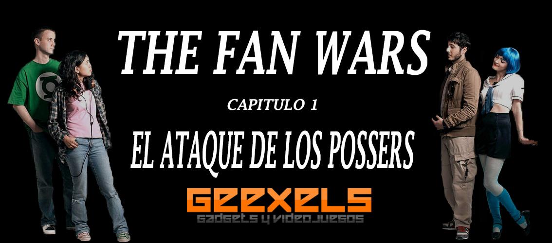 Especial The Fan Wars capitulo 1: El Ataque De Los Possers